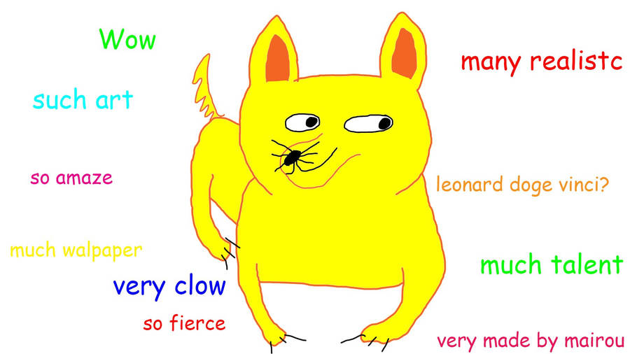 so doge - MUCH flattery WOW so mainstream do want wow such patronising