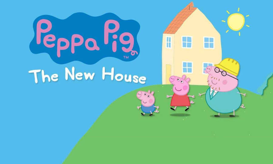 Download Peppa Pig The New House Wallpaper Wallpapers Com